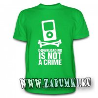 Футболка Downloading - is not crime