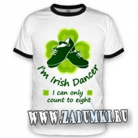 "Футболка""Irish Dancer count to 8"""